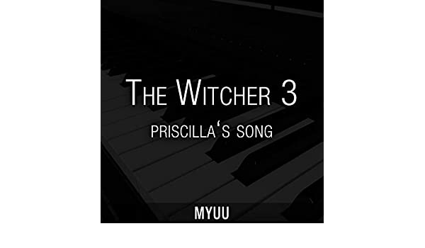 the witcher 3 priscilla song download
