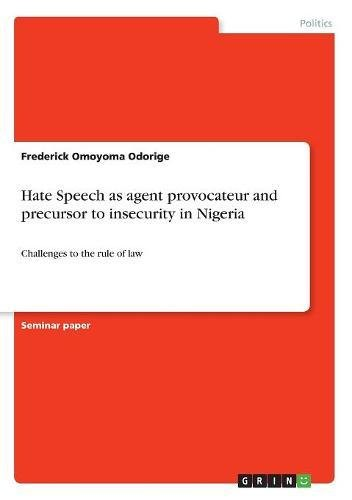 Hate Speech as Agent Provocateur and Precursor to Insecurity in Nigeria PDF
