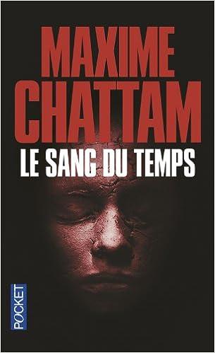 Le sang du temps de Maxime Chattam 41FGl7RQPtL._SX303_BO1,204,203,200_
