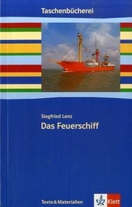 Das Feuerschiff: Ab 9./10. Schuljahr by Siegfried Lenz (2007-08-06)