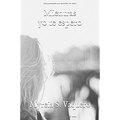 Mientras yo te espero (Spanish Edition)