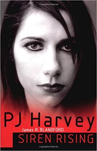 PJ Harvey: Siren Rising: James R. Blandford: 0752187503361: Amazon.com: Books