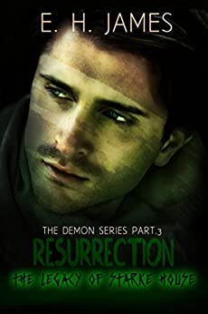 Resurrection: The Legacy of Starke House (The Demon Series Book 3) by [James, E.H.]