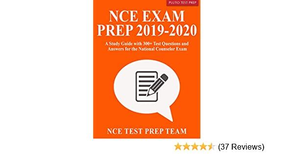 NCE Exam Prep 2019-2020: A Study Guide with 300+ Test Questions and Answers  for the National Counselor Exam