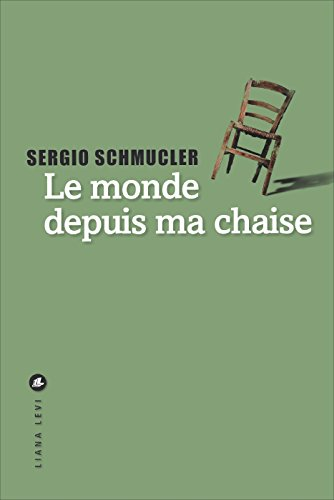 Le monde depuis ma chaise (LITTÉRATURE ÉTRANGÈRE) (French ...