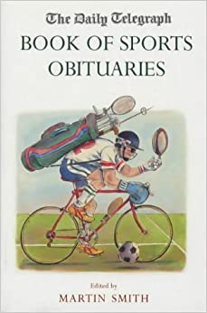 The Daily Telegraph Book of Sports Obituaries by Martin Smith (2001-09-07)