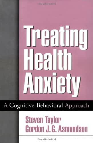 Treating Health Anxiety: A Cognitive-Behavioral Approach