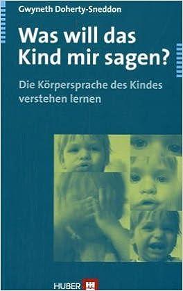 Book Was will das Kind mir sagen? by Gwyneth Doherty-Sneddon (2005-06-30)