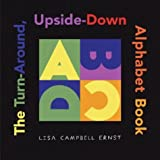 The Turn-Around, Upside-Down Alphabet Book (ALA Notable Children's Books. Younger Readers (Awards))