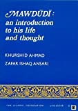 Mawdudi : An Introduction to His Life and Thought, Ahmad, Khurshid and Ansari, Zafar I., 0860370380