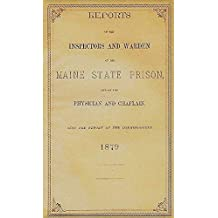 1879, REPORT of the MAINE STATE PRISON: List of Prisoners Names & Reason for Conviction. (For Genealogy Use)