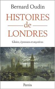 Histoires de Londres par Bernard Oudin