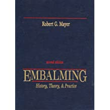 Embalming: History Theory & Practice