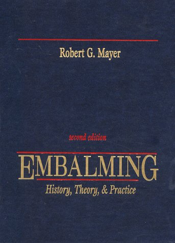 Embalming: History, Theory, & Practice