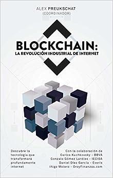 Blockchain: La Revolución Industrial De Internet por Alexander Preukschat (coordinador)