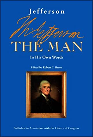 Jefferson the Man: In His Own Words