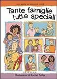 Tante famiglie, tutte speciali. Ediz. illustrata