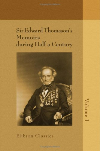 Download Sir Edward Thomason's Memoirs during Half a Century: Volume 1 ebook
