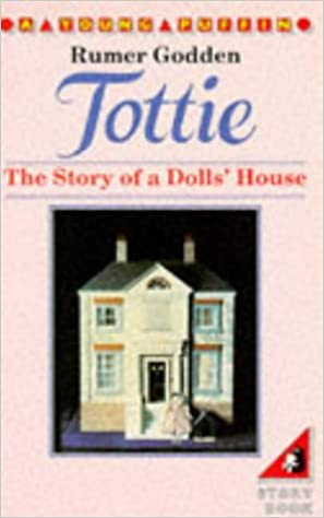 Tottie The Story Of A Dolls House Young Puffin Books Amazon Co