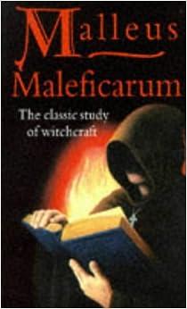 Book Malleus Maleficarum: The Classic Study of Witchcraft