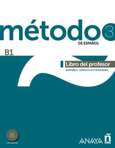 Metodo 3 de espanol. Libro del Profesor B1 (Spanish Edition)