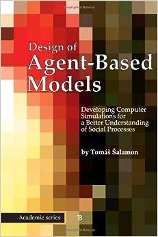 Design of Agent-Based Models