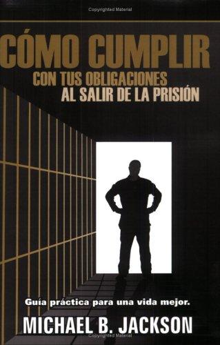 Read Online Como Cumplir Con Tus Obligaciones: Al Salir de La Prision pdf