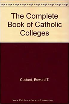The Complete Book of Catholic Colleges