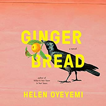 Gingerbread by Helen Oyeyemi science fiction and fantasy book and audiobook reviews