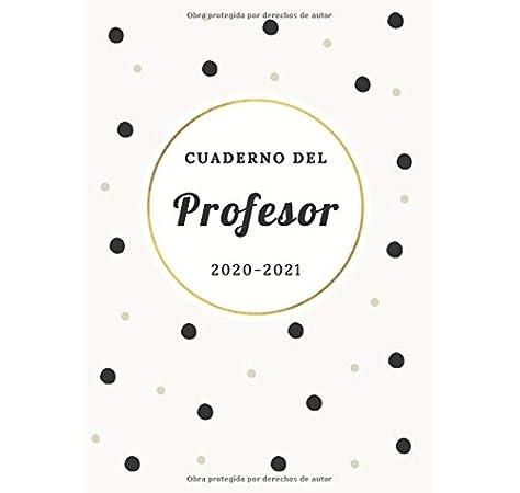 Cuaderno del Profesor 2020 2021: Agenda para Profesores y Maestras | Planificador de Clases Semanal y Mensual | Listas para Evaluación o Asistencia | Agenda Docente: Amazon.es: Verano, Papelería: Libros