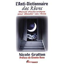 L'Anti-Dictionnaire des Rêves :  Manuel d'auto-analyse pour décoder vos rêves (French Edition)