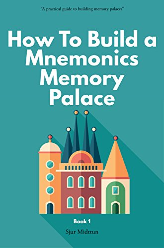 Mnemonics Memory Palace Book One: Memory Palaces and Mnemonics. The Forgotten Craft of Memorization and Memory Improvement With Total Recall. (How To Build a Mnemonics Memory Palace 1)