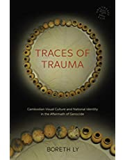 Traces of Trauma: Cambodian Visual Culture and National Identity in the Aftermath of Genocide