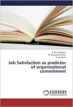 Job Satisfaction as predictor of organizational commitment