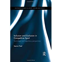 Inclusion and Exclusion in Competitive Sport: Socio-Legal and Regulatory Perspectives