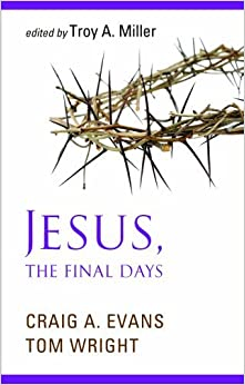 Jesus, the Final Days by Craig A. Evans (2008-11-01)