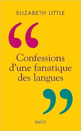 Livres gratuits en ligne Confessions d'une fanatique des langues pdf