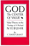 God the Center of Value, C.  David Grant, 0875652271
