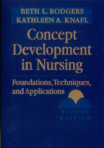 Concept Development in Nursing: Foundations, Techniques, and Applications by Brand: Saunders