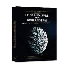 Le grand livre de la boulangerie: Pains • Viennoiseries • Traditions