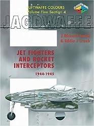 Jagdwaffe: Jet Fighters and Rocket Interceptors 1944-1945