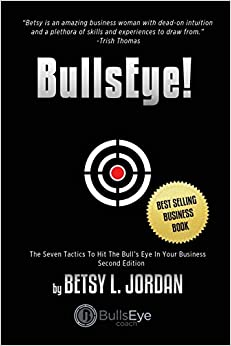 Bullseye!: The Seven Tactics to Hit the Bull's-Eye in Your Business