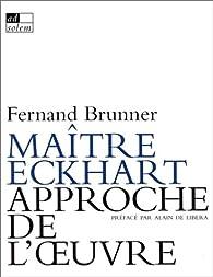 Maître Eckhart. Approche de l'oeuvre par Fernand Brunner