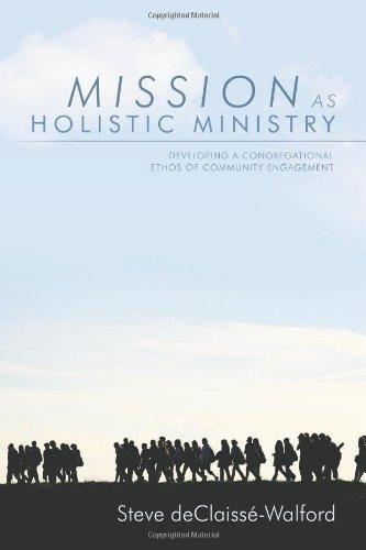 Mission as Holistic Ministry: Developing a Congregational Ethos of Community Engagement [Paperback] [2013] Steve deClaissé-Walford PDF