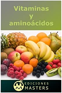 Vitaminas y aminoácidos (Spanish Edition)