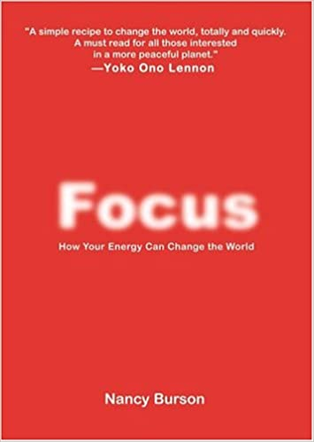 Focus: Using Your Energy to Change The World