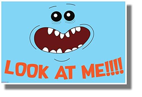 Look at Me! - Mr. Meeseeks - NEW Funny Cartoon Comedy POSTER