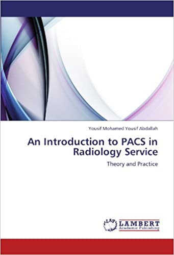 Book An Introduction to PACS in Radiology Service: Theory and Practice