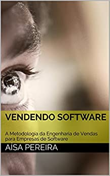 Vendendo Software por [Pereira, Aísa]