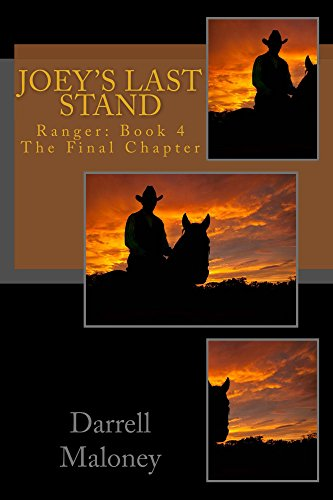 Joey's Last Stand: Ranger: Book 4 The Final Chapter by [Maloney, Darrell]